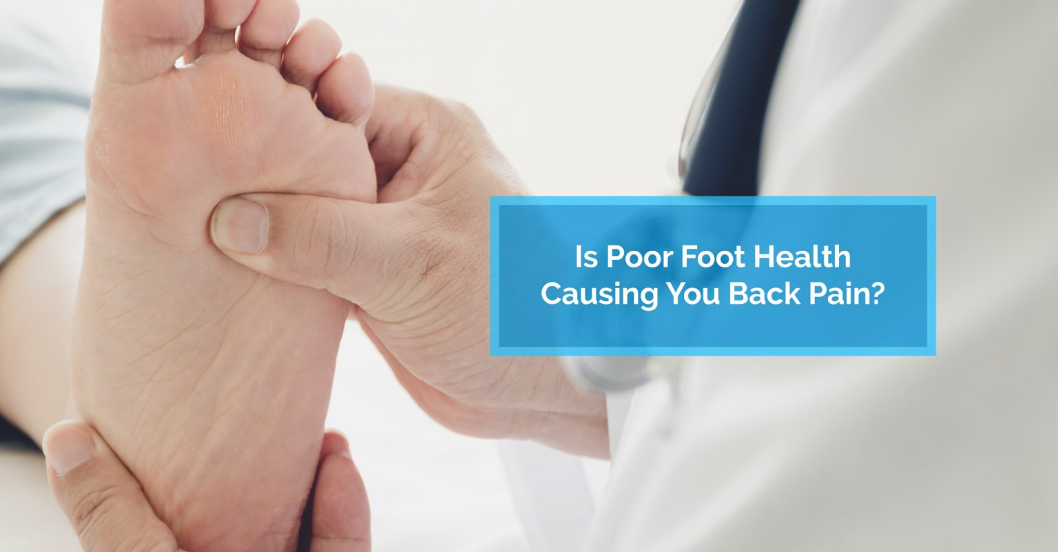 poor foot health and back pain
